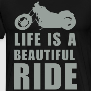Life is a beautiful ride (motorcycle) T-Shirts - Men's Premium T-Shirt