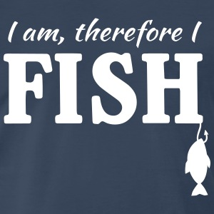 I am, therefore I fish T-Shirts - Men's Premium T-Shirt