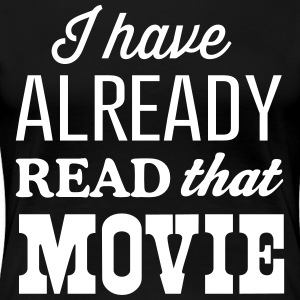 I have already read that movie T-Shirts - Women's Premium T-Shirt
