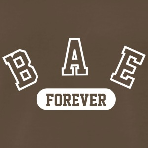 Bae Forever | Romantic, Valentines, Friends, Love - Men's Premium T-Shirt