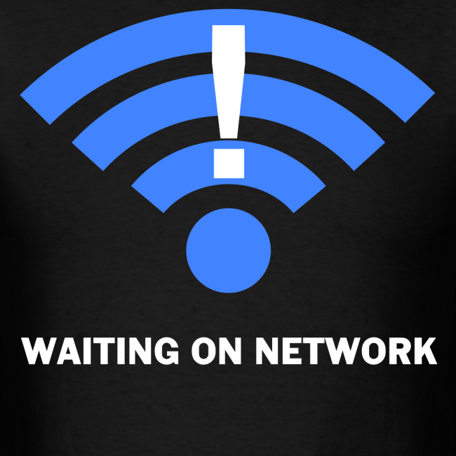 WAITING ON NETWORK