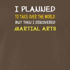 Funny Martial Arts T-Shirt-I Planned to Take Over - Men's Premium T-Shirt