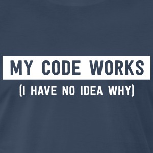 My code works (I have no idea why) T-Shirts - Men's Premium T-Shirt