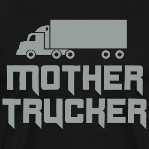 Mother Trucker T-Shirts - Men's Premium T-Shirt