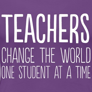 Teachers change the world one student at a time T-Shirts - Women's Premium T-Shirt