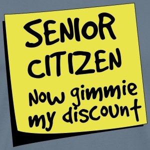 Senior Citizen. Now gimmie my discount T-Shirts - Men's Premium T-Shirt