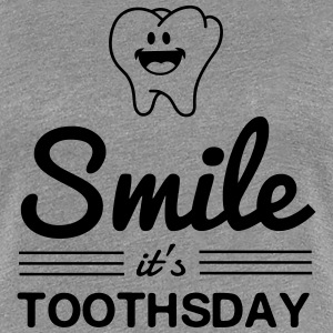 Smile it's toothsday T-Shirts - Women's Premium T-Shirt