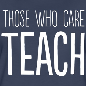 Those who care teach T-Shirts - Women's Premium T-Shirt