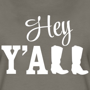 Hey Y'all Boots T-Shirts - Women's Premium T-Shirt