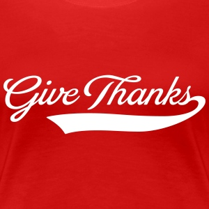 Give thanks T-Shirts - Women's Premium T-Shirt