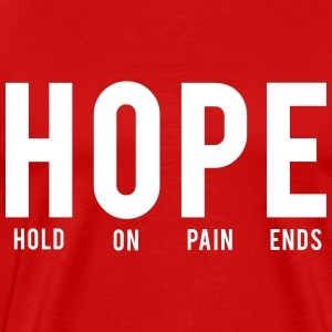 Hope. Hold on pain ends T-Shirts - Men's Premium T-Shirt