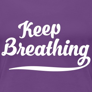 Keep breathing T-Shirts - Women's Premium T-Shirt