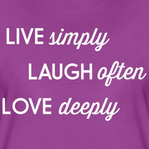Live simply. Laugh often. Love deeply T-Shirts - Women's Premium T-Shirt