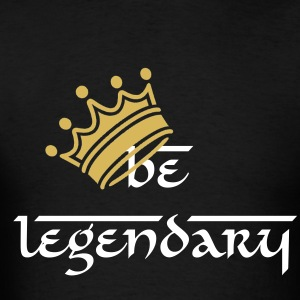 Be Legendary Crown - Men's T-Shirt