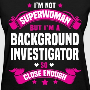 Background Investigator Tshirt - Women's T-Shirt