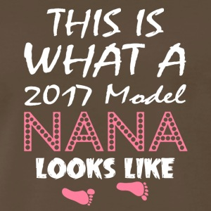 This Is What A 2017 Model Nana Looks Like T Shirt - Men's Premium T-Shirt