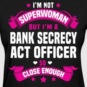 Bank Secrecy Act Officer Tshirt - Women's T-Shirt