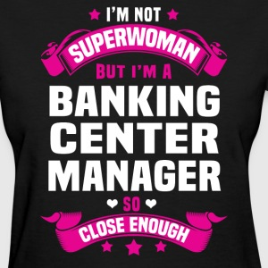 Banking Center Manager Tshirt - Women's T-Shirt