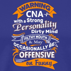 Cna With A Strong Personality T Shirt - Men's Premium T-Shirt