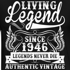 Living Legend Since 1946 Legends Never Die T-Shirts - Men's Premium T-Shirt