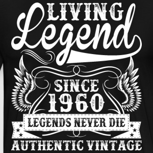 Living Legend Since 1960 Legends Never Die T-Shirts - Men's Premium T-Shirt