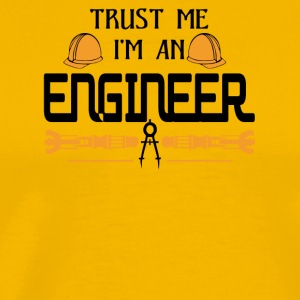 Trust Me I'm An Engineer T Shirt - Men's Premium T-Shirt