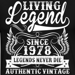 Living Legend Since 1978 Legends Never Die T-Shirts - Men's Premium T-Shirt
