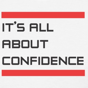 It's all about confidence - Women's T-Shirt