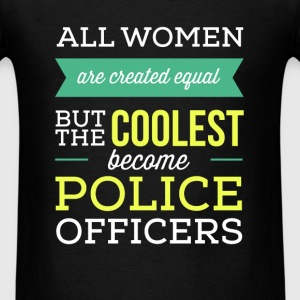 Police Officers - All women are created equal but  - Men's T-Shirt