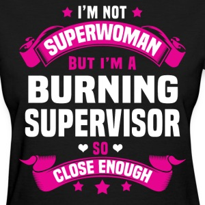 Burning Supervisor Tshirt - Women's T-Shirt