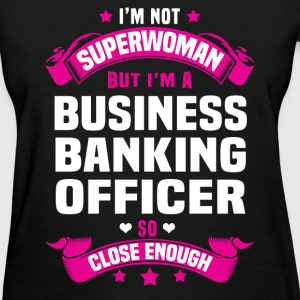 Business Banking Officer Tshirt - Women's T-Shirt