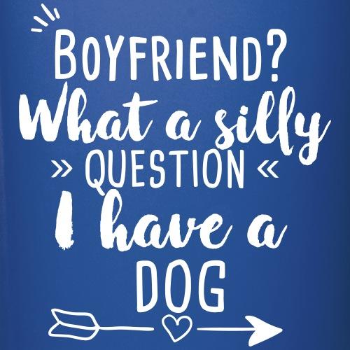 Boyfriend -- Dog