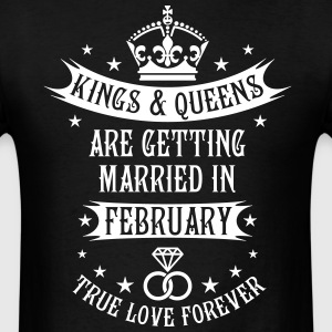 Kings and Queens married February Wedding T-shirt - Men's T-Shirt
