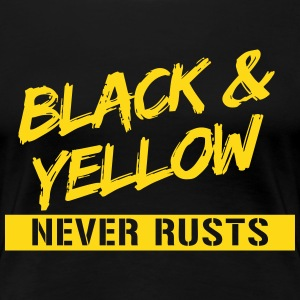 Black & Yellow Never Rusts T-Shirts - Women's Premium T-Shirt