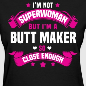 Butt Maker Tshirt - Women's T-Shirt