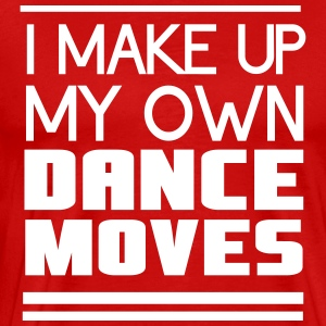 I make up my own dance moves T-Shirts - Men's Premium T-Shirt