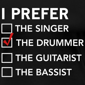 I prefer the drummer checklist T-Shirts - Women's Premium T-Shirt