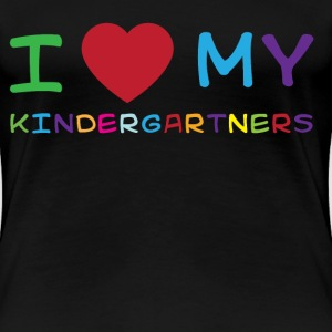 I love my kindergartners T-Shirts - Women's Premium T-Shirt