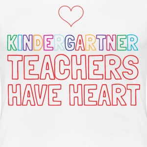 Kindergarten Teachers have heart T-Shirts - Women's Premium T-Shirt
