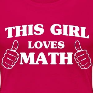 This girl loves math T-Shirts - Women's Premium T-Shirt