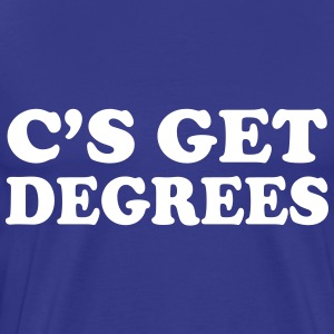 C's get degrees T-Shirts - Men's Premium T-Shirt