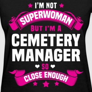 Cemetery Manager Tshirt - Women's T-Shirt