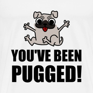 You Have Been Pugged - Men's Premium T-Shirt