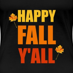 Happy Fall Y'all - Women's Premium T-Shirt