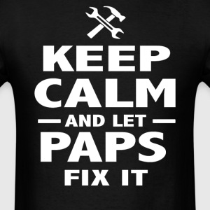 Keep Calm And Let Paps  Fix It - Men's T-Shirt