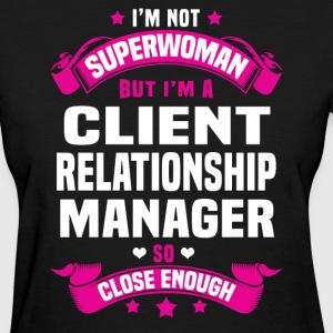 Client Relationship Manager Tshirt - Women's T-Shirt