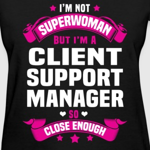 Client Support Manager Tshirt - Women's T-Shirt