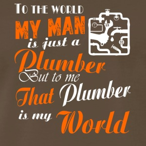 To The World My Son Is Just A Plumber T Shirt - Men's Premium T-Shirt