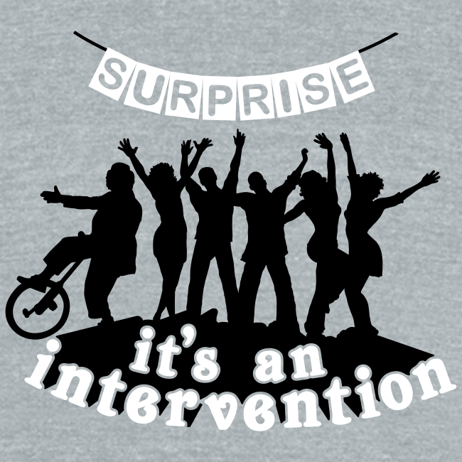 Surprise It's An Intervention Triblend Tee