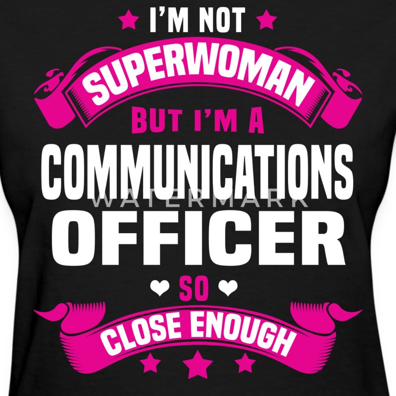 Communications Officer Tshirt - Women's T-Shirt